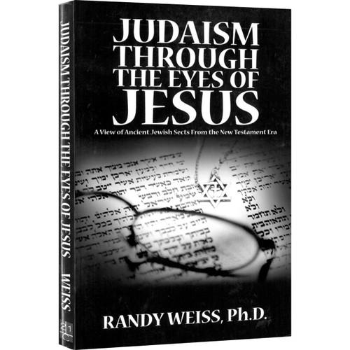 Judaism Through The Eyes of Jesus