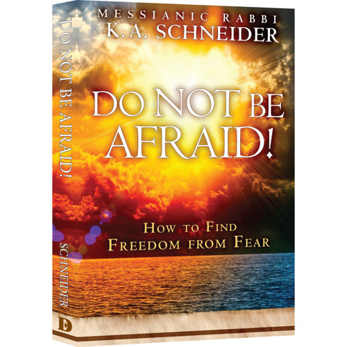 Do Not Be Afraid! How to Find Freedom from Fear