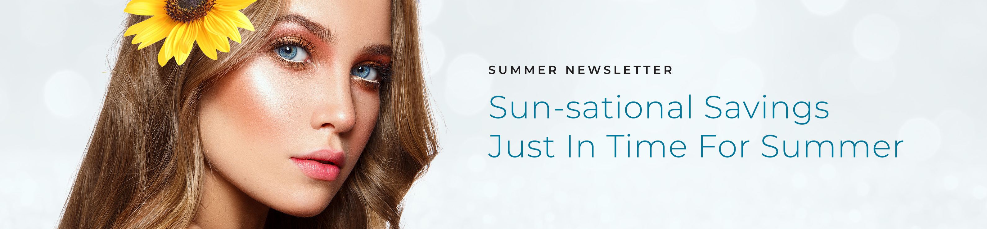 Summer Newsletter – Sun-sational Savings Just In Time For Summer
