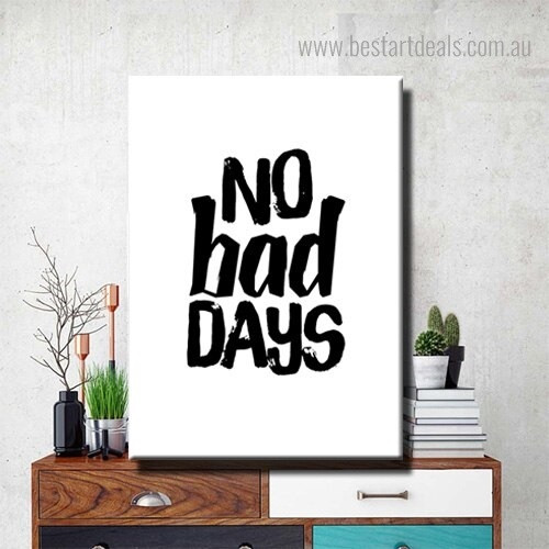 No Bad Days Quote Framed Painting Picture Canvas Print for Room Wall Drape