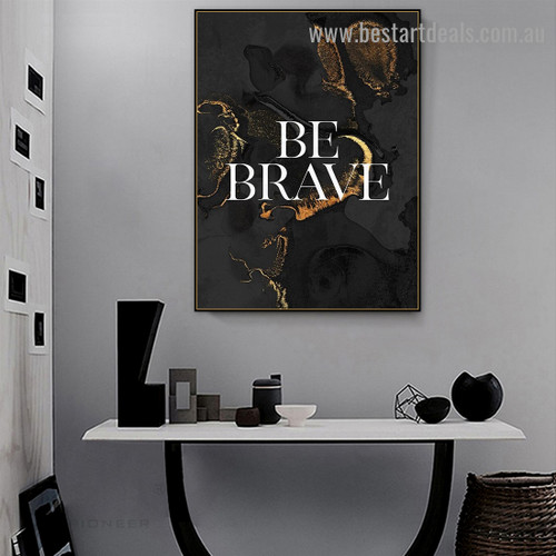 Be Brave Abstract Typography Modern Framed Painting Image Canvas Print for Room Wall Moulding