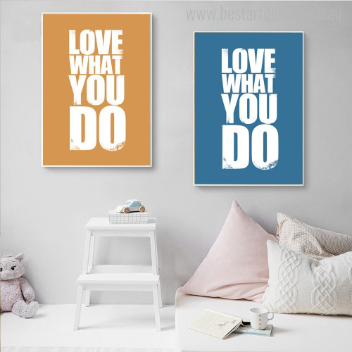Love What Modern Quotes Painting Canvas Print for Kids Room Wall Equipment
