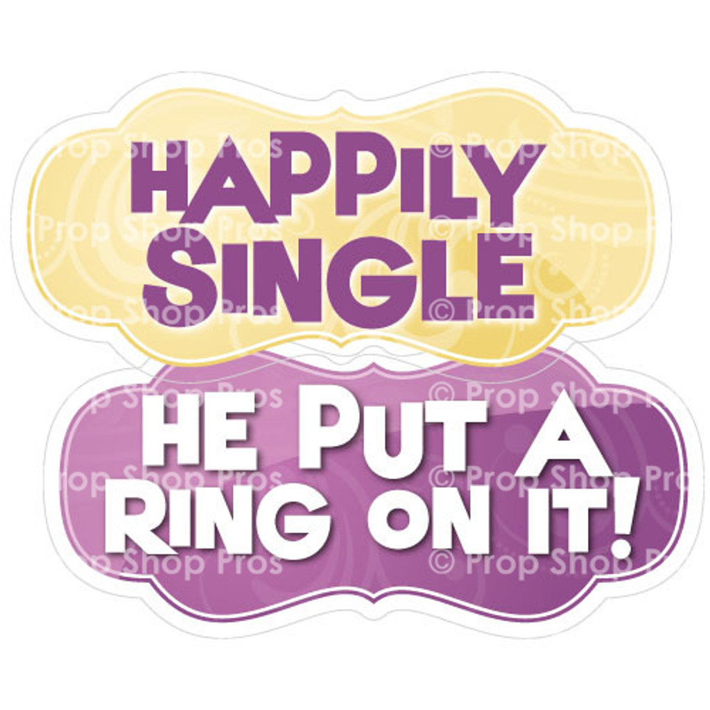 Prop Shop Pros Wedding Photo Booth Props Happily Single & He Put A Ring On It