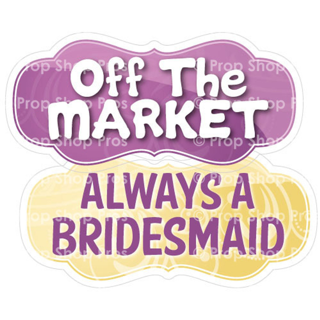 Prop Shop Pros Wedding Photo Booth Props Off The Market & Always a Bridesmaid