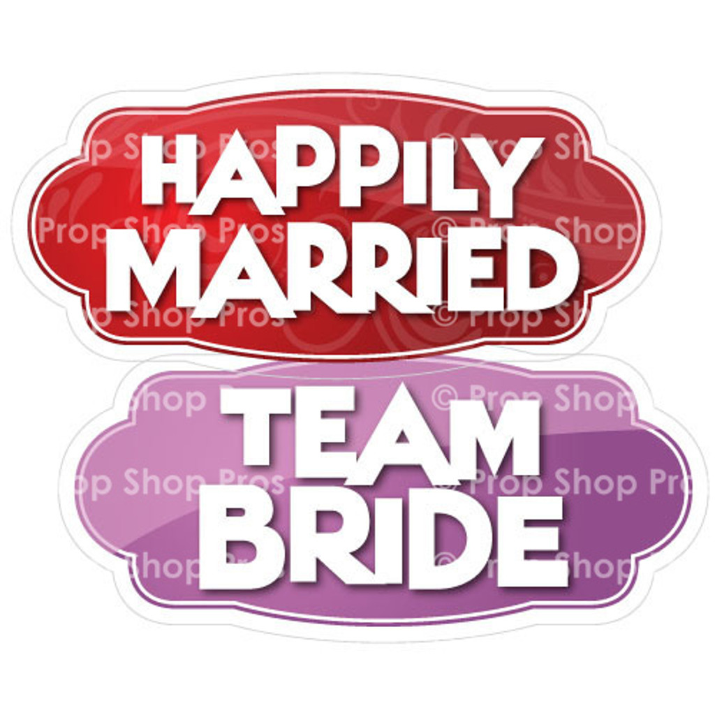Prop Shop Pros Wedding Photo Booth Props Happily Married & Team Bride