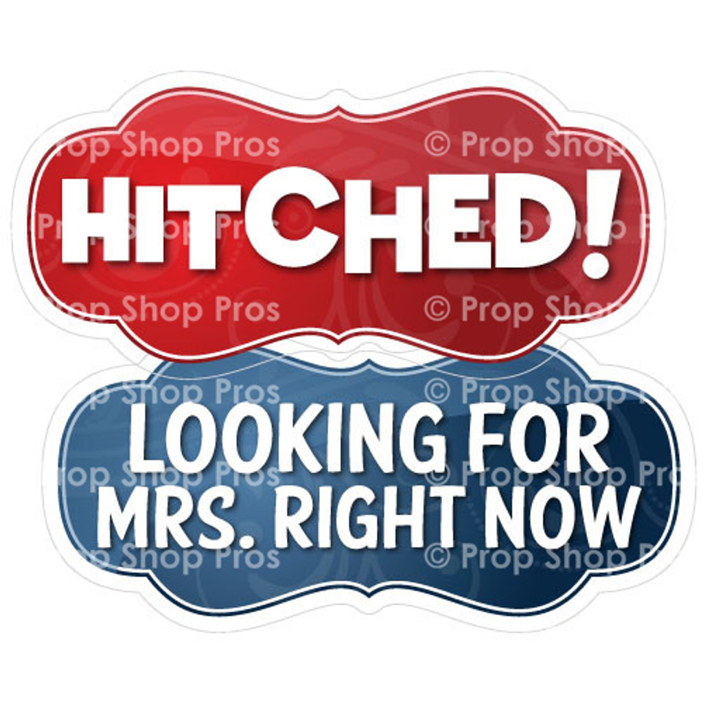 Prop Shop Pros Wedding Photo Booth Props Hitched & Looking For Mrs Right Now