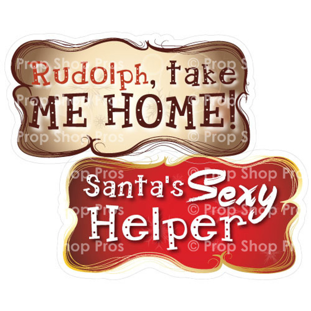 Prop Shop Pros Christmas Photo Booth Props Rudolph Take Me Home & Santa's Sexy Helper