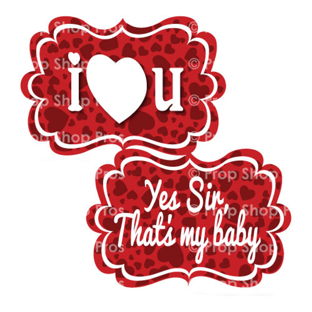 Prop Shop Pros Valentines Photo Booth Props I Heart U & Yes Sir That's My Baby