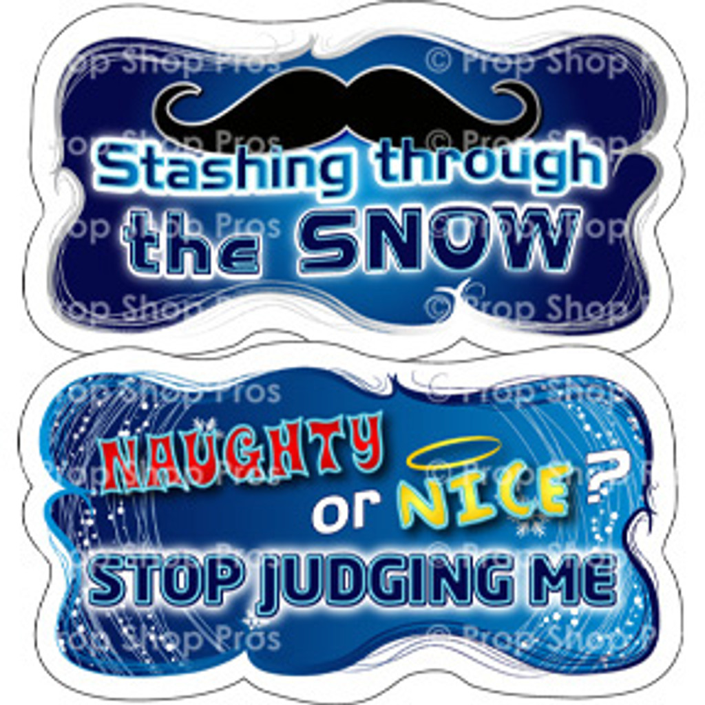 Prop Shop Pros Christmas Photo Booth Props Stashing Through The Snow & Naughty Or Nice Stop Judging Me