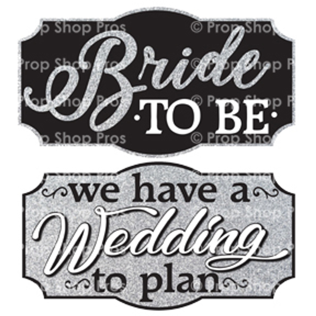 Prop Shop Pros Wedding Fair Photo Booth Props Bride To Be & We Have A Wedding To Plan