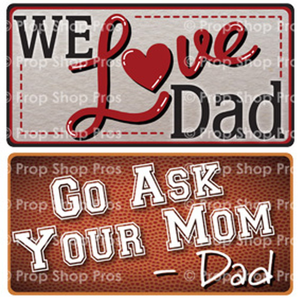 Prop Shop Pros Fathers Day Photo Booth Props  We Love Dad & Go Ask Your Mom Dad