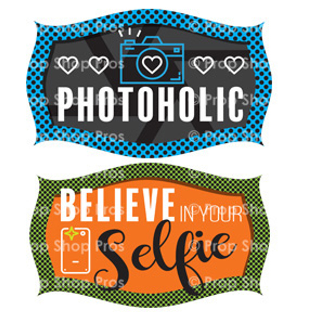 Prop Shop Pros Anytime Party Photo Booth Props Photoholic & Believe In Your Selfie