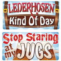 Prop Shop Pros Oktoberfest Photo Booth Props Lederhosen Kind Of Day & Stop Staring At My Jugs