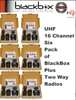 This BlackBox PLUS Six Pack of UHF radio operates on UHF frequencies. It can be programmed for frequencies in the range of 450 Mhz to 470 Mhz. Two way radios operating on UHF frequencies perform best inside steel or concrete structures.