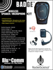 The BluComm Bluetooth BADGE is designed with funnction in mind.  Your wireless range is about 30 feet line of sight from the radio to speaker mic.  You get is all, the BADGE, the DONGLE and all the need chargers, batteries, clips and holsters.