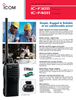 The Icom IC-F3011 and IC-F4011 series is compact (120mm or 4 23⁄32 inch height) and light weight (approximate 300g or 10.6 oz with BP-232N battery and antenna attached).