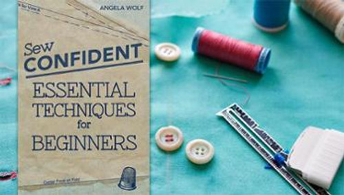 DVD SEW CONFIDENT: ESSENTIAL TECHNIQUES FOR BEGINNERS | CRAFTSY