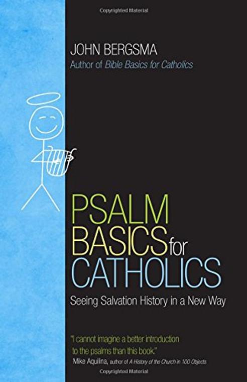 Psalm Basics for Catholics by John Bergsma