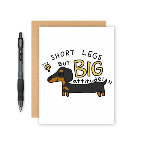 Short Legs Big Attitude Card