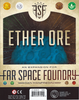 Far Space Foundry Ether Ore