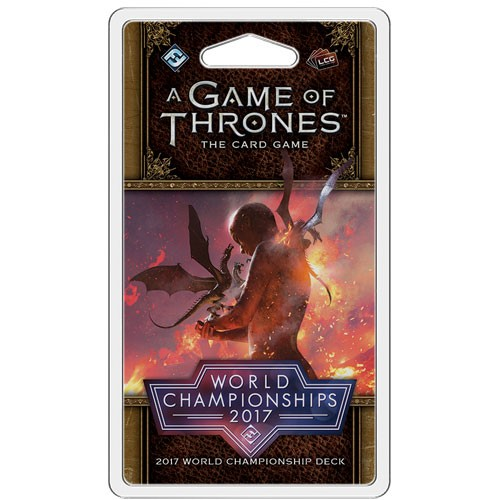 A Game of Thrones LCG ( second edition ): 2017 World Championship Deck
