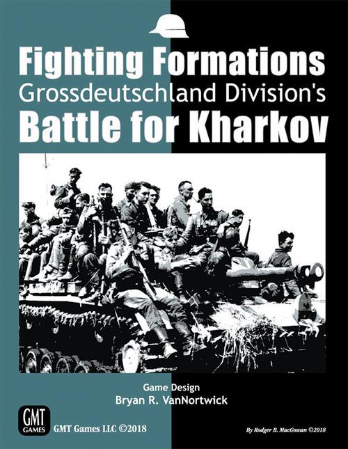 Fighting Formations: Grossdeutschland's Battle for Kharkov