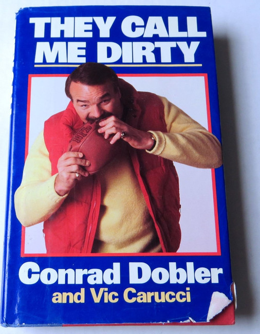 Conrad Dobler Signed Autographed Hardcover Book They Call Me Dirty GV907054