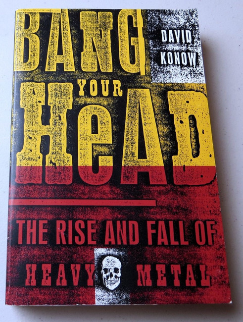 David Konow Signed Autographed Book Bang Your Head - Rise of Metal GV907892