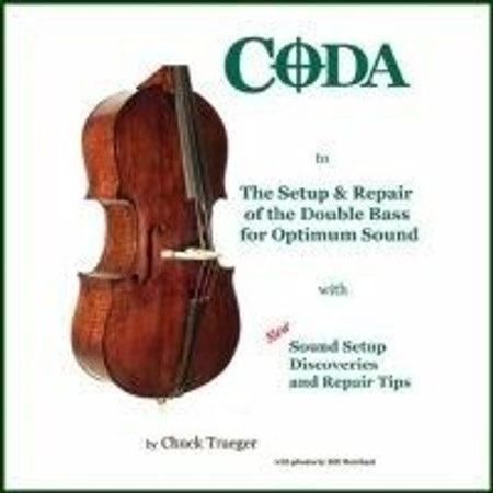 Setup and Repair of the Double Bass for Optimum Sound by Chuck Traeger - Coda (additional book)