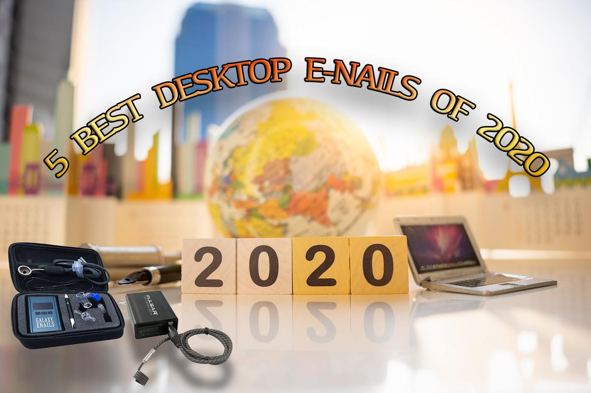 5 Best Desktop E-Nails of 2020