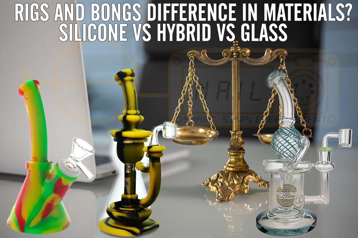 Silicone Bong vs Glass Bong vs Hybrid Bong: Different Bong and Rig Materials