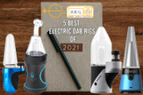 5 Best Electric Dab Rigs of 2021