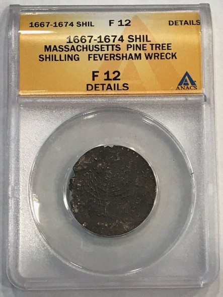 "1652 Massachusetts Pine Tree Shilling ""Feversham Wreck"" ANACS F-12 Details"