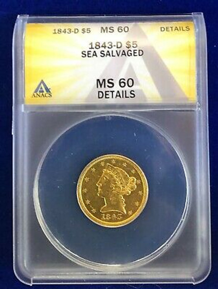 1843-D $5.00 Liberty Gold (sea salvaged) ANAC MS-60 Details