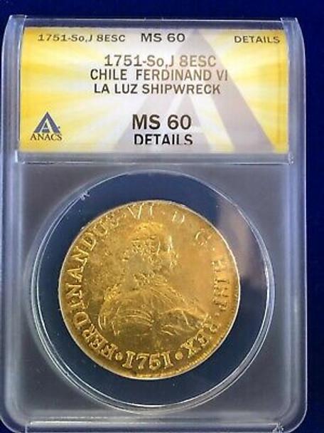 1751-So,J 8 ESC Chile Ferdinand VI La Luz Shipwreck MS-60 Details