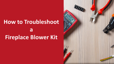 How to Quickly Troubleshoot a Defective Blower Kit