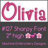 No 127 Sharpy Font Machine Embroidery Designs 2 inch high