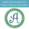 No 390 Circle Giraffe Font Frames Machine Embroidery Designs