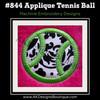 No 844 Applique Tennis Ball Machine Embroidery Designs