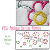 No 859 Applique Summer Flowers Machine Embroidery Designs