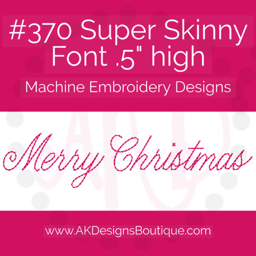 No 370 Super Skinny Font Machine Embroidery Designs .5 inch high