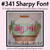 No 341 Sharpy Font Machine Embroidery Designs 3 inch high