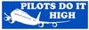 Pilots do it high