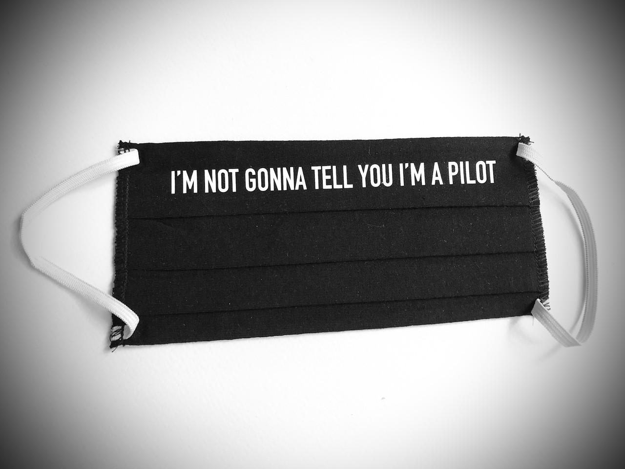 "Reusable Aviation Mask: ""I'M NOT GONNA TELL YOU I'M A PILOT"" (Colour: BLACK) (Mask-3)"