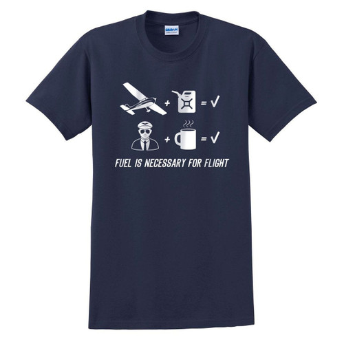 Fuel is Necessary T-Shirt