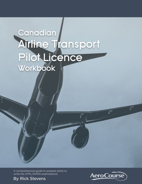 AeroCourse Canadian Airline Transport Pilot Workbook - 6th Edition