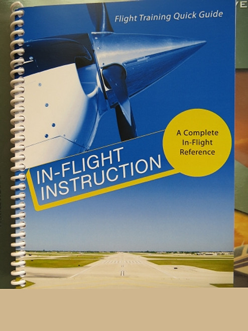 In-Flight Instruction - A Complete In-Flight Reference Guide