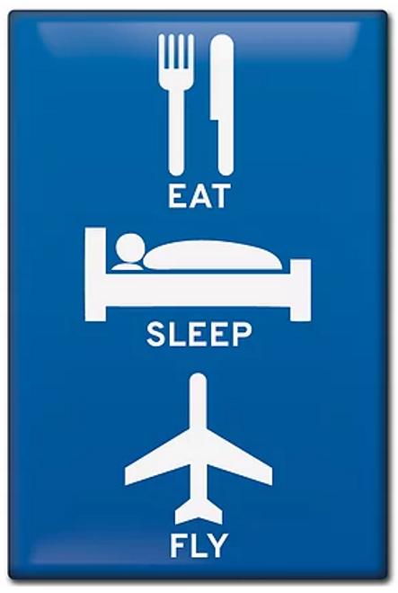 Eat, Sleep, Fly Magnet