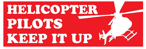 Helicopter Pilots Keep it Up - Sticker