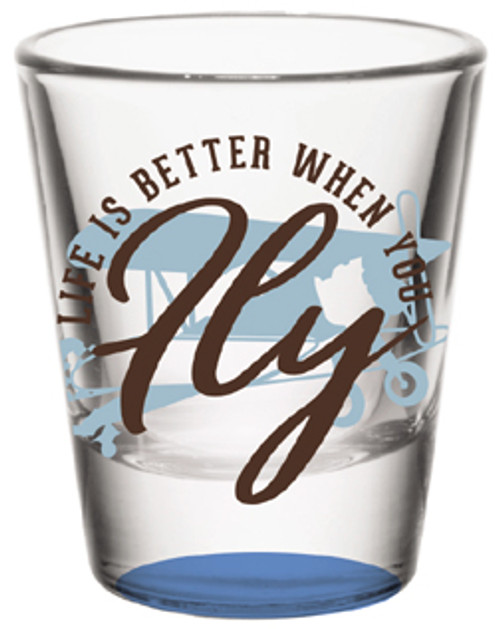 Life is better when you FLY Shot Glass